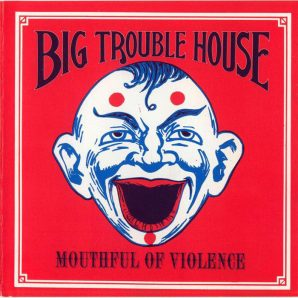 Big Trouble House