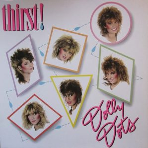 Dolly Dots - Thirst!