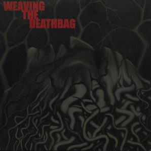 Weaving The Deathbag