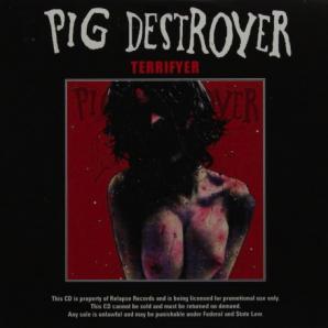 Pig Destroyer - Terrifyer